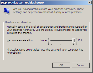 Display Adapter troubleshooter - full hardware acceleration